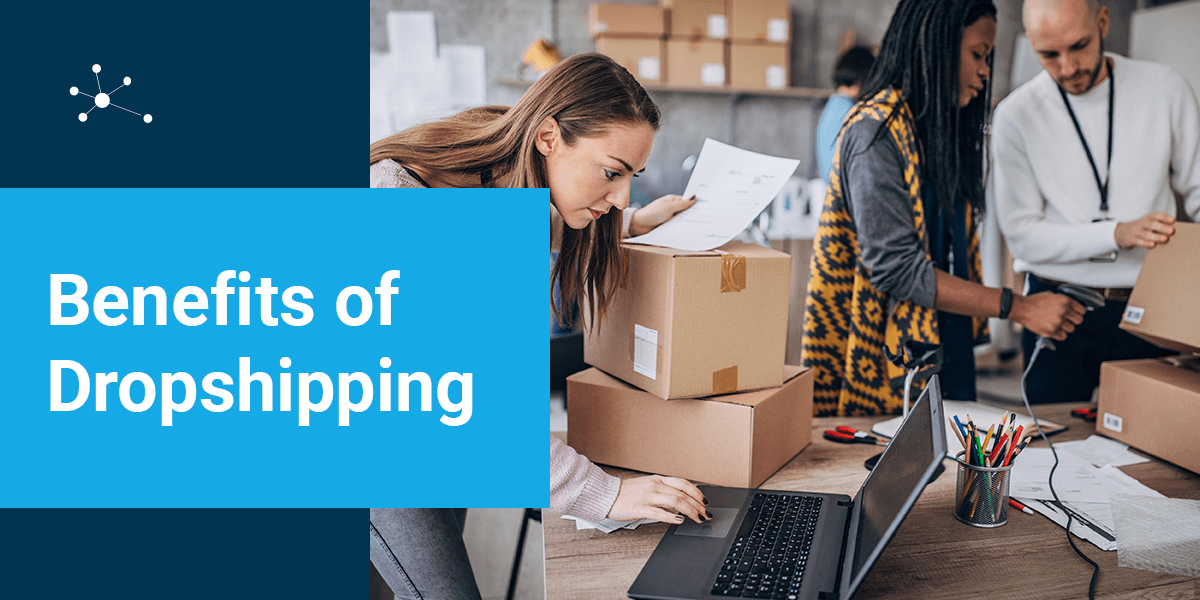 The benefits of dropshipping