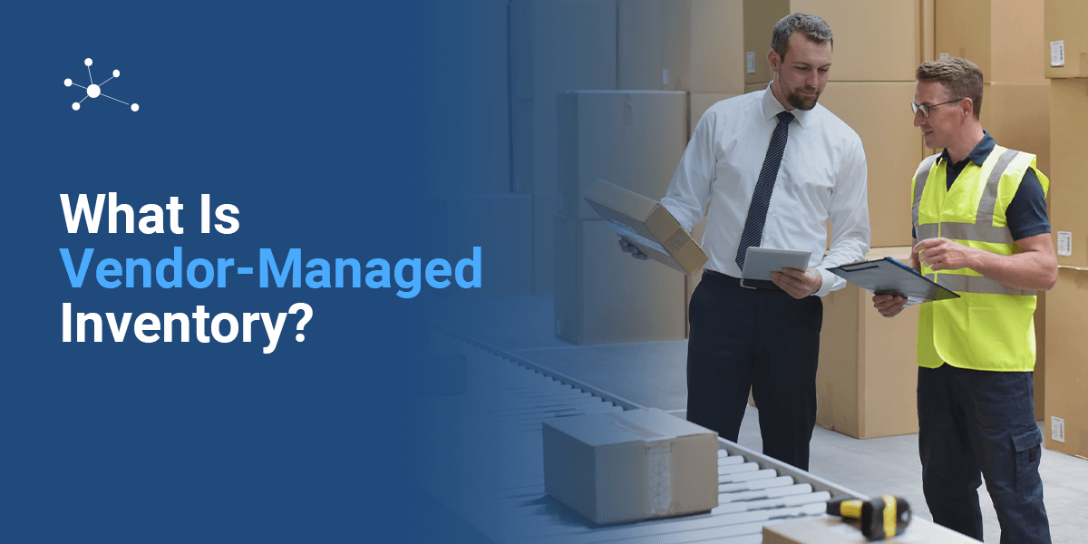 What Is Vendor-Managed Inventory?